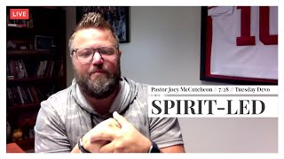 MFC Tuesday Devotion 7/28 // Spirit-Led // Pastor Joey McCutcheon