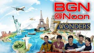 BGN บอร์ดเกมไนท์ @Noon - 7 Wonders เกมซับซ้อนยอดเยี่ยม week1