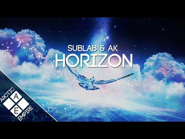 AK & Sublab - Horizon   Chillstep