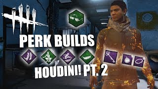 HOUDINI! PT. 2 | Dead By Daylight LEGACY SURVIVOR PERK BUILDS