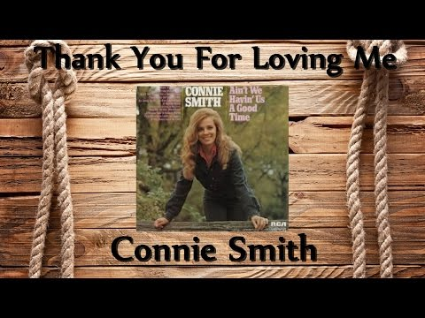 Connie Smith - Thank You For Loving Me