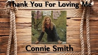 Connie Smith - Thank You For Loving Me YouTube Videos
