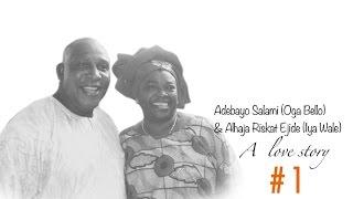 A Love Story- Adebayo Salami and Alhaja Ejide