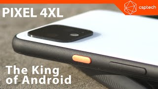 Pixel 4XL - The King of Android?