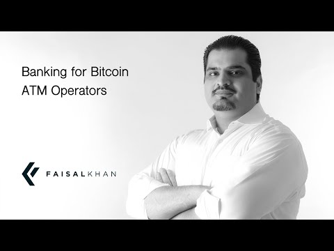 Banking For Bitcoin ATM Operators (Finding Bitcoin Friendly Banks)