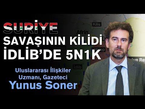 Suriye Savaşının Kilidi İdlib'de 5N1K - Yunus Soner
