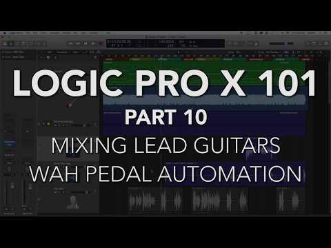 LOGIC PRO X 101 - #10 Mixing Lead Guitars, Wah Pedal Automation