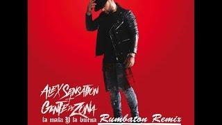 Alex Sensation Ft Gente de Zona - La mala y la buena (Rafa Marco & Asdrubal Arrieta-Rumbaton Mix)