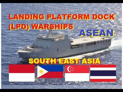 Landing Platform Dock (LPD) of South East Asia (ASEAN)