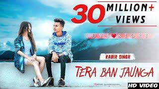 Tera Ban Jaunga & Tujhe Kitna chahne lage  || The Unexpected Love Story || Kabir Singh.mp3