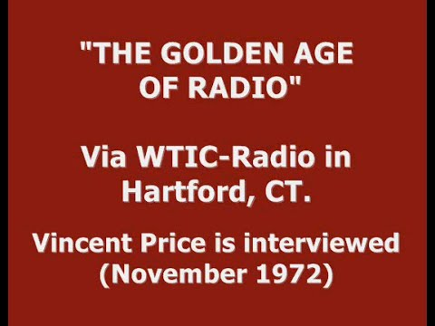 THE GOLDEN AGE OF RADIO -- VINCENT PRICE INTERVIEW (1972)