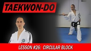 Circular Block - Taekwon-Do Lesson #26:
