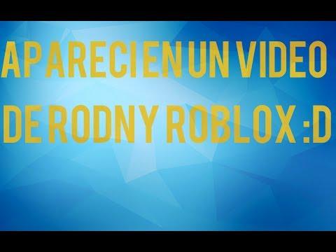 Aparecí En UN Vídeo De RODNY ROBLOX