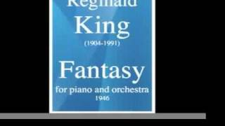 Reginald King (1904-1991) : Fantasy for piano and orchestra (1946)