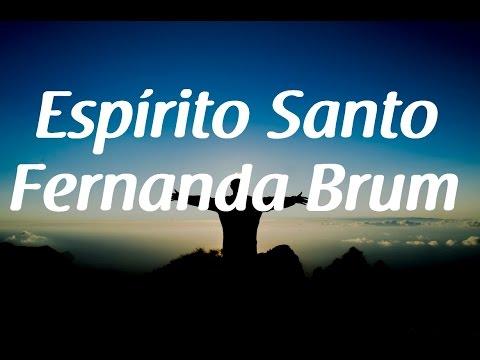 Espírito Santo - Fernanda Brum - Letra