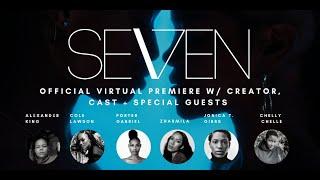 """Seven Premiere w/ filmmaker Alexander King, """"Jojo"""" T Gibbs of BET Twenties, Cast, and more!"""