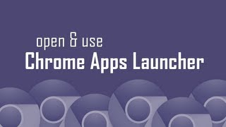 Open & use Chrome Apps Launcher on Windows