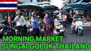 SIBUK NYA PASAR TRADISIONAL SUNGAI GOLOK THAILAND MORNING MARKET