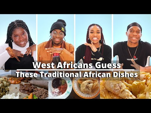West Africans Guess Traditional African Dishes