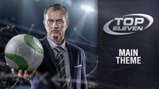 top eleven 2017 main theme music top eleven