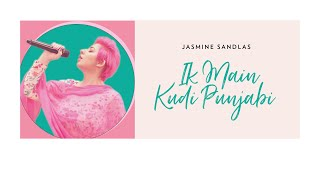 Jasmine Sandlas - Ik Main Kudi Punjabi (Official Video) Ft Intense | Unalome Productions