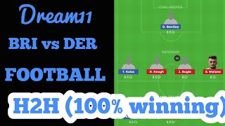 BRI vs DER FOOTBALL Dream11 Match team || playing11 #european league