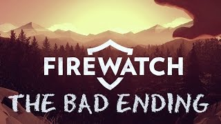 Firewatch Bad Ending