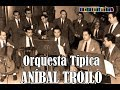 ANIBAL TROILO ´-   LOS MEJORES TANGOS INSTRUMENTALES