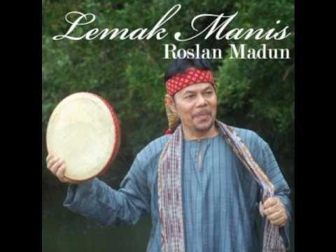 Roslan Madun  Lemak Manis