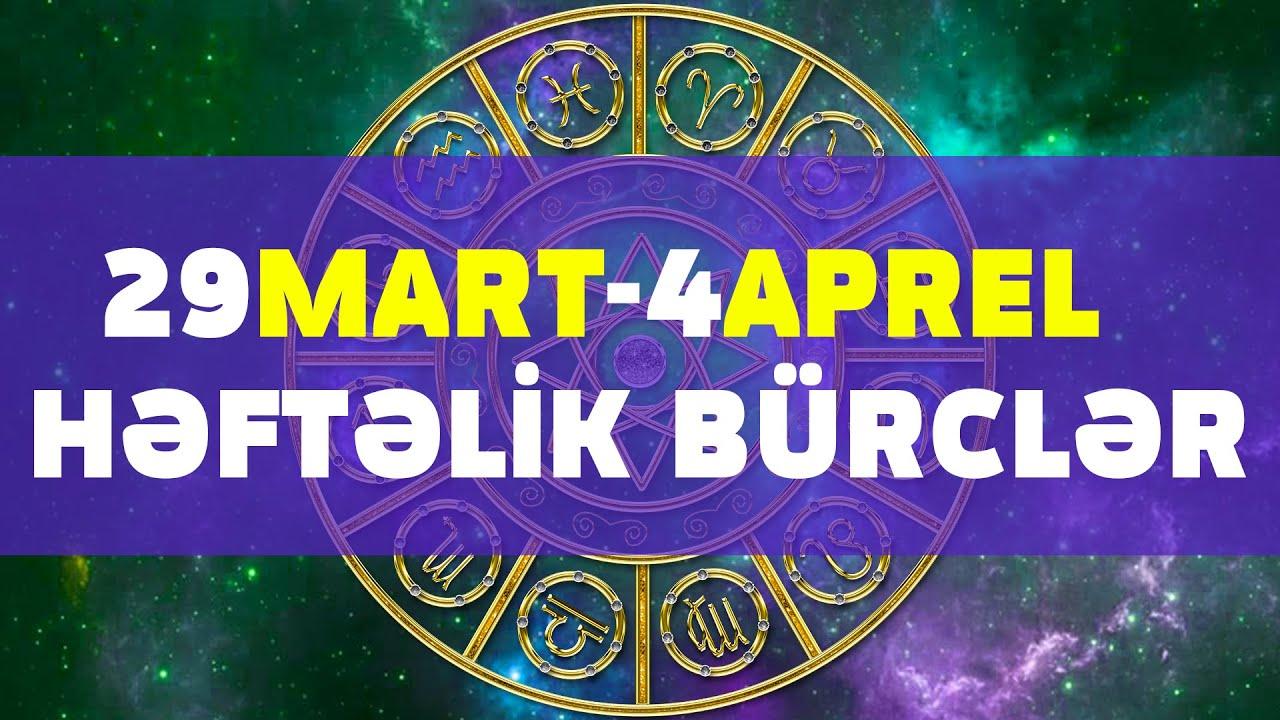 Burclər 29 Mart 4 Aprel Həftəlik Burc Proqnozu Ulduz Fali Həftəlik Burclər Youtube