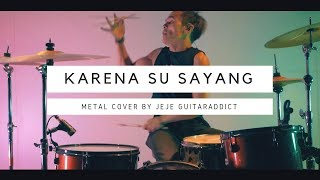 Download lagu Karena Su Sayang - Versi METAL - Cover by Jeje GuitarAddict ft Ollan