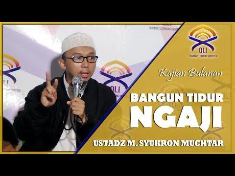BANGUN TIDUR NGAJI - USTAD M. SYUKRON MUCHTAR (KAJIAN BULANAN QURANIC LEARNING INDONESIA)