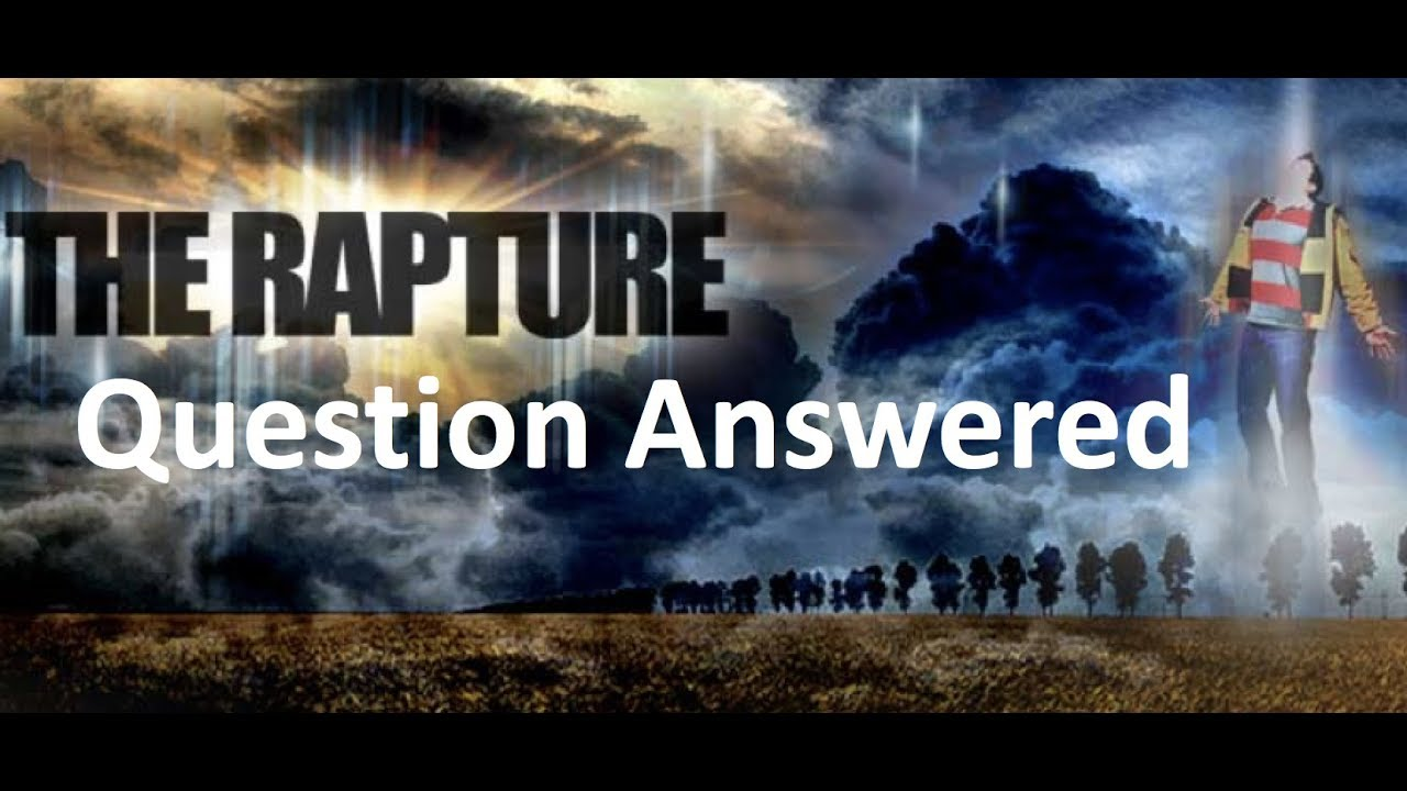 Image result for the rapture question answered