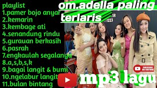 Top Hits -  Full Album Om Adella Terbaru Terlaris 2019