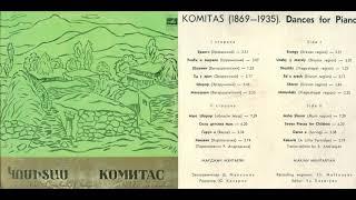 KOMITAS (1869 - 1935) - Dances for piano (Marjan Mkhitaryan)