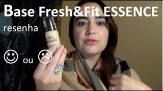 Review: Resenha da Base Fresh & Fit da ESSENCE