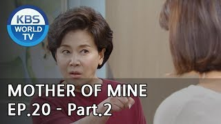 Mother of Mine   세상에서 제일 예쁜 내 딸 EP.20 - Part.2 [ENG, CHN, IND]