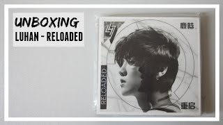 UNBOXING: LUHAN - RELOADED chinese ver.  // MLSS