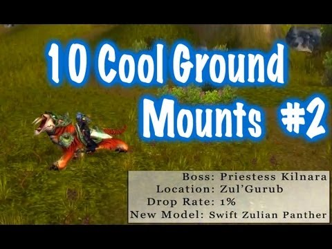 10 Cool Ground Mounts & Location Guides #2 (World of Warcraft)