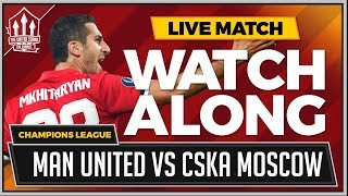 Manchester United Vs CSKA Moscow LIVE Stream Watchalong