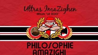 04 Philosophie Amazighi - Ultras Imazighen Album La Doce