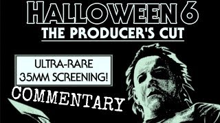 HALLOWEEN: THE CURSE OF MICHAEL MYERS PRODUCERS CUT COMMENTARY