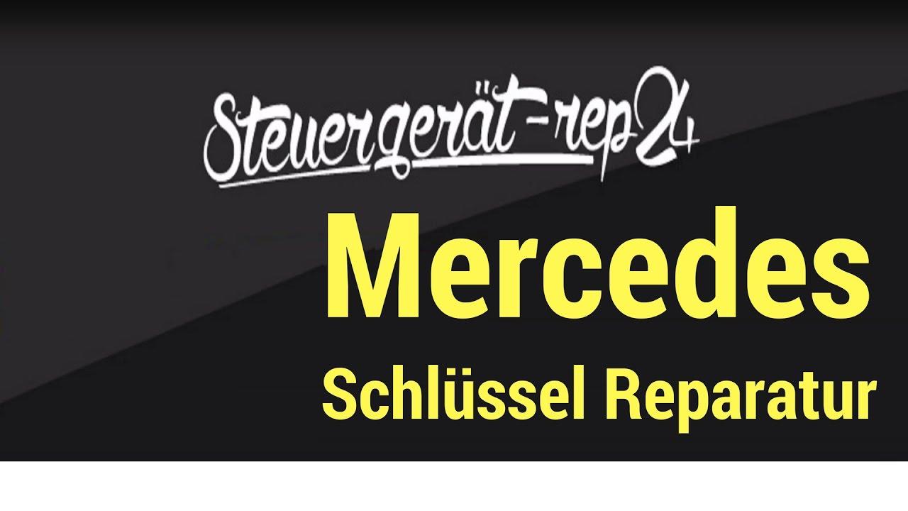 Mercedes Schlüssel Wird Nicht Mehr Erkannt Mercedes Schlüssel Reparatur