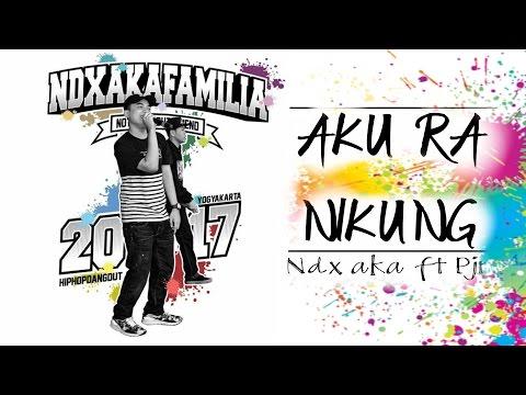Lirik Ndx Aka (aku Ra Nikung)