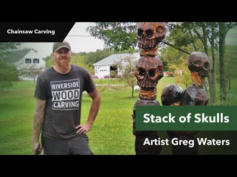 Chainsaw Carved Skulls with Artist Greg Waters