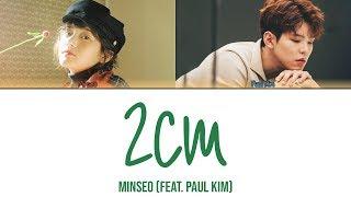 Minseo (민서) - '2cm' (feat. Paul Kim (폴킴)) [Color Coded Lyrics Eng/Rom/Han/가사]