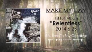 MAKE MY DAY - Relentless Preview