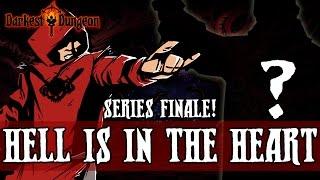 Darkest Dungeon - HELL IS IN THE HEART - SERIES FINALE!