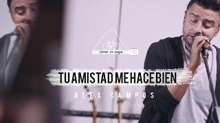 Alex Campos - Tu amistad me hace bien | Como en casa - Capítulo 6