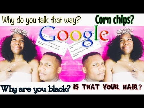 WE ANSWER THE MOST GOOGLED QUESTIONS ABOUT BLACK PEOPLE